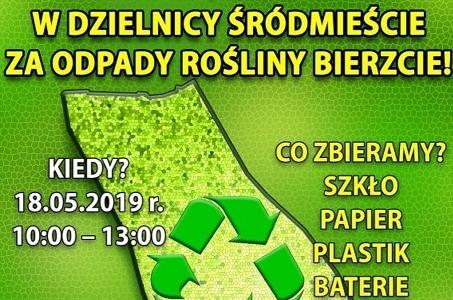 Warszawa-Śródmieście. Za odpady rośliny bierzcie!
